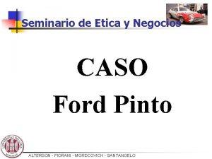 Seminario de Etica y Negocios CASO Ford Pinto