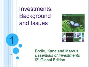 Investments Background and Issues 1 Bodie Kane and