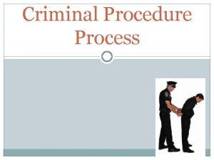 Criminal Procedure Process Basic Courtroom Vocabulary Probable Cause