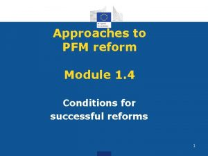 Approaches to PFM reform Module 1 4 Conditions