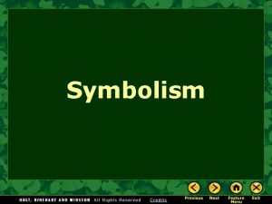 Symbolism Symbolism What will we learn What Is