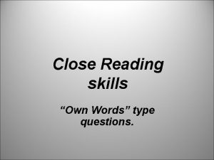 Close Reading skills Own Words type questions This