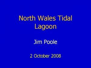 North Wales Tidal Lagoon Jim Poole 2 October