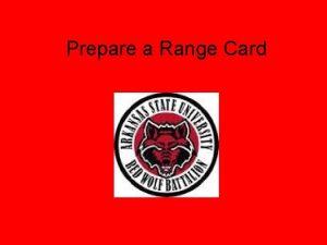 Prepare a Range Card Task Prepare a Range