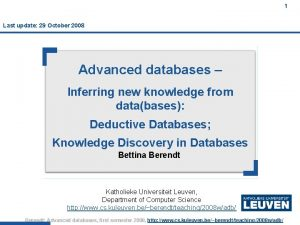 1 Last update 29 October 2008 Advanced databases