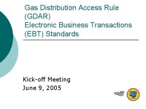 Gas Distribution Access Rule GDAR Electronic Business Transactions