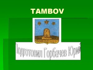 TAMBOV The town of BOV It was founded