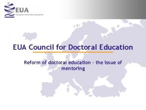 EUA Council for Doctoral Education Reform of doctoral