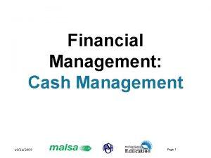 Financial Management Cash Management 10212009 Page 1 Cash