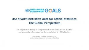 Use of administrative data for official statistics The
