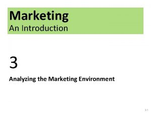 Marketing An Introduction 3 Analyzing the Marketing Environment