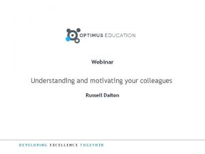 Webinar Understanding and motivating your colleagues Russell Dalton