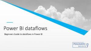 Power BI dataflows Beginners Guide to dataflows in