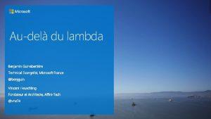 Audel du lambda Benjamin Guinebertire Technical Evangelist Microsoft