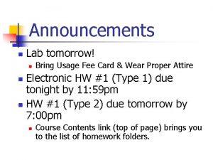 Announcements n Lab tomorrow n Bring Usage Fee