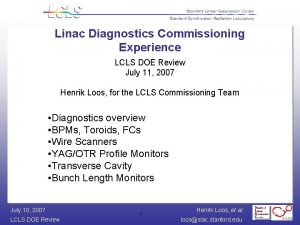 Linac Diagnostics Commissioning Experience LCLS DOE Review July