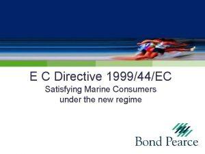 E C Directive 199944EC Satisfying Marine Consumers under