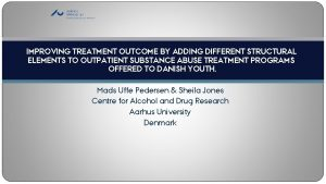 IMPROVING TREATMENT OUTCOME BY ADDING DIFFERENT STRUCTURAL ELEMENTS