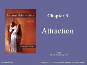 Chapter 3 Attraction Miller Intimate Relationships 6e Mc