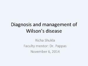 Diagnosis and management of Wilsons disease Richa Shukla