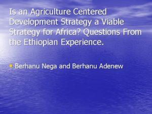 Is an Agriculture Centered Development Strategy a Viable