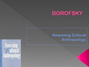 BOROFSKY Assessing Cultural Anthropology Variedad de definiciones de