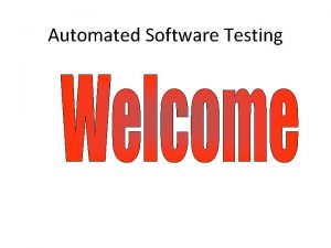 Automated Software Testing Automated Software Testing Elfriede Dustin