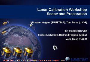 Lunar Calibration Workshop Scope and Preparation Sbastien Wagner