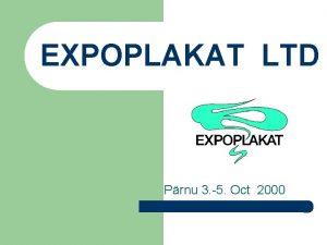 EXPOPLAKAT LTD Prnu 3 5 Oct 2000 HISTORY