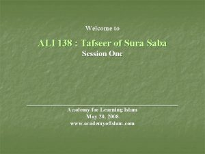 Welcome to ALI 138 Tafseer of Sura Saba