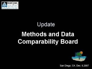 Update Methods and Data Comparability Board San Diego