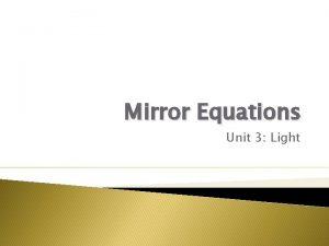 Mirror Equations Unit 3 Light Mirror Equations Symbols