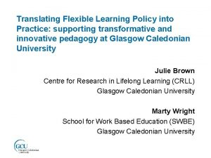 Translating Flexible Learning Policy into Practice supporting transformative
