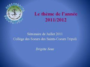 Le thme de lanne 20112012 Sminaire de Juillet