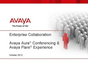 Enterprise Collaboration Avaya Aura Conferencing Avaya Flare Experience