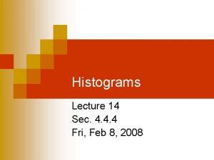 Histograms Lecture 14 Sec 4 4 4 Fri