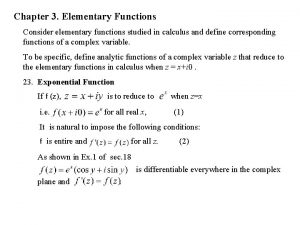 Chapter 3 Elementary Functions Consider elementary functions studied
