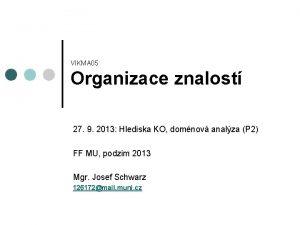VIKMA 05 Organizace znalost 27 9 2013 Hlediska