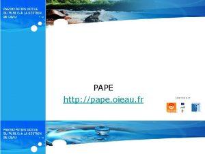 PAPE http pape oieau fr Objectifs Mettre disposition
