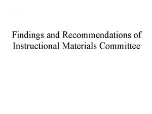 Findings and Recommendations of Instructional Materials Committee I