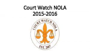 Court Watch NOLA 2015 2016 The Court Watch