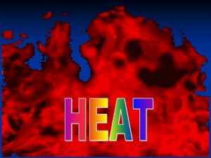 SOURCES OF HEAT A NATURAL SOURCES 1 The