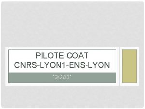 PILOTE COAT CNRSLYON 1 ENSLYON P O I
