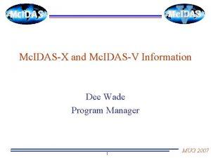 Mc IDASX and Mc IDASV Information Dee Wade