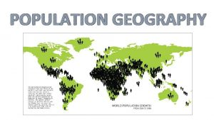 POPULATION GEOGRAPHY In 1950 India had a population