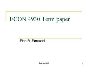 ECON 4930 Term paper Finn R Frsund Term
