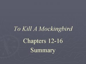 To Kill A Mockingbird Chapters 12 16 Summary