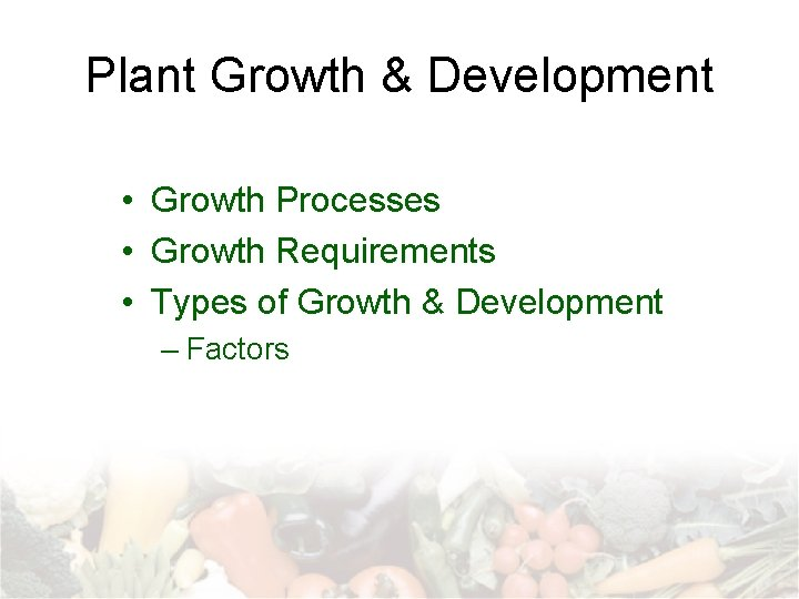 Plant Growth Development Growth Processes Growth Requirements Types