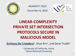ASIACRYPT 2010 December 6 2010 LINEARCOMPLEXITY PRIVATE SET
