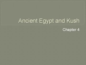 Ancient Egypt and Kush Chapter 4 The Nile